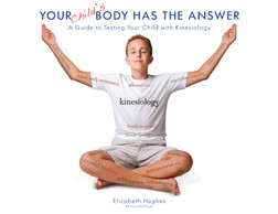 Your Child's Body Has The Answer - Elizabeth Hughes