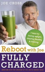 """Before I started juicing, I was overweight and taking medication to treat an autoimmune disease. By drinking only fresh vegetable and fruit juices while making my film Fat, Sick & Nearly Dead, I lost weight, got off the medication and began to feel better than ever! Today, I still drink a lot of juice and eat a balanced diet centered on fruits and vegetables. But I've also realised that staying healthy is a lot more complex than just what you eat. I've distilled what I've learned down to 7 Keys to healthy and happiness. Paying attention to these 7 keys helps me thrive."" JOE CROSS In Reboot with Joe: Fully Charged, Joe Cross shares what he's learned about staying healthy in an unhealthy world since filming Fat, Sick & Nearly Dead. Whether you've followed the Reboot diet and are looking for help in sustaining your success or looking for advice that will help you lose weight and adopt a healthy lifestyle, this book is full of inspiration and encouragement, as well as practical tips for diet, exercise and mindfulness. 1. Change Your Relationship to Food (Don't Abuse The Food) 2. Change Your Diet (Eat the Right Stuff) 3. Change Your Habits About Food (Find A New Groove) 4. Embrace Community (Get a Little Help From Your Friends) 5. Maintain the Machine (Follow the Upkeep Manual) 6. Practice Mindfulness (Chill Out) 7. Respect Yourself Adopt these 7 keys and thrive!"