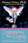 What Your Angels Want You to Know! The angels, including Archangel Michael, provide healing messages that will help you discover your lifes purpose, understand your romantic relationships, heal from emotional pain, and make crucial life decisions.
