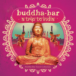 CD: Buddha Bar: A Trip to India