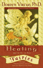 Healing with the Fairies is Doreen's very personal story of how the fairies helped her deal with a divorce and prepare for a spiritually based relationship. In this truly inspired book, you'll see how the fairies introduced Doreen to her lifelong soulmate, and you'll also learn about the fairies' incredible powers of manifestation.