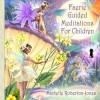 Michelle Roberton-Jones presents another wonderful collection of guided meditations for children. Children are invited to explore their imaginations and enter the magical world of the faeries. Featuring music composed and performed by Llewellyn