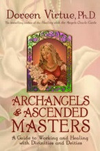 A Guide to Working and Healing with Divinities and Deities. Archangels and Ascended Masters is a thoroughly researched book in a lively encyclopedia format, listing 77 divinities from Greek, Roman, Egyptian, Asian, Babylonian, Tibetan, Buddhist, Celtic, Theosophical, New Age, Catholic, Cabalistic, Jewish, and Christian roots. Doreen Virtue carefully studied and wrote about the history of each of the deities, what role they serve today, how they can help us with specific life problems, and how to call upon each one. Doreen spent time in communication with each divinity to ensure that the being was reachable, and to discover the essence of his or her personality and current dealings with the worldand within these pages, she includes a channeled message or impression from each of the ascended masters and archangels.