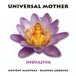 Universal Mother is a blissful journey through sacred sound into the healing arms of the Universal Mother. Using an array of exotic instruments from around the globe including sitar, Turkish mey, didgeridu, violin and an array of world percussion Universal Mother weaves its way with divine vocals and the instrumental and vocal mastery of great musicians from around the world. Powerful vedic chant, Buddhist mantras and devotional songs with their roots running deeply into the classical music of India are beautifully attuned to a winning contemporary formula, with blissful, laid-back grooves in an easily listenable style. In Universal Mother, Ron and Vicki ( IndiaJiva) have created a collection of chants and songs that the listener will find both inspirational and healing