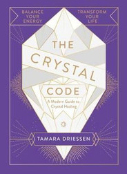Crystal Code – Balance Your Energy, transform Your Life The