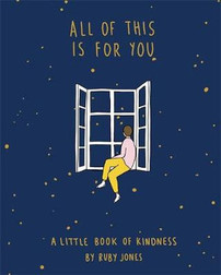 All Of This is For YOu - Alittle book of kindness