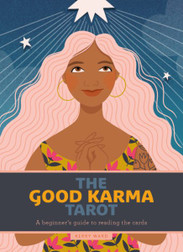 Good Karma Tarot – A beginner's guide to reading the cards