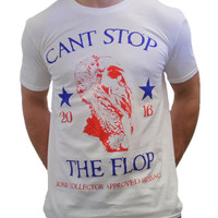 2016 Can't Stop The Flop Official T-Shirt