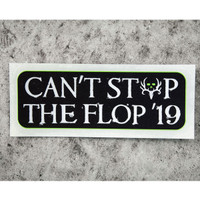 2019 Can't Stop The Flop Decal