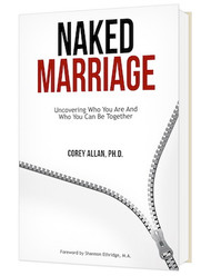 Naked Marriage (Paperback) - by Corey Allan, PH.D.