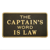 Plaque - Captains Word Is Law