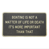 RWB Marine Plaque - Boating Is Not A Matter Of Life And Death
