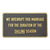Plaque - We Interrupt This Marriage - Sailing Season