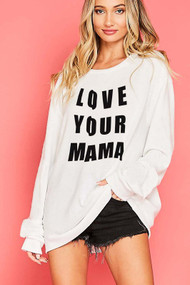 Love Your Mama Sweatshirt
