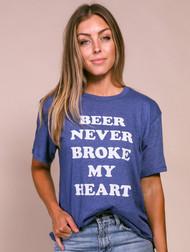 Beer never Broke My Heart Tee