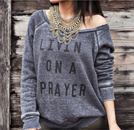 Livin on a Prayer Sweatshirt