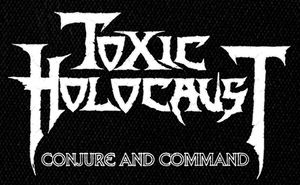 """Toxic Holocaust - Conjure and Command 6x4"""" Printed Patch"""