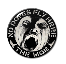 "The Mob - No doves fly here 1.5"" Pin"