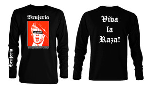Brujeria Viva Presidente Trump! Long Sleeve T-Shirt