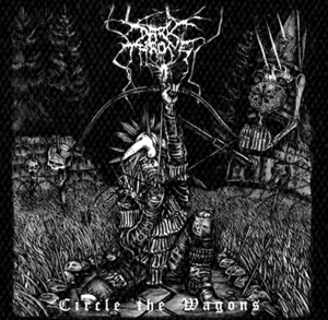 "Darkthrone Circle the Wagons 6x6"" Printed Patch"