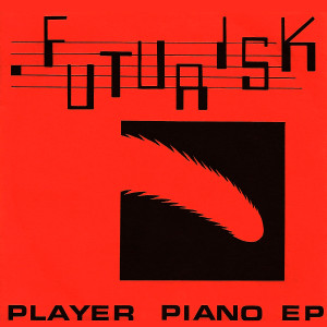 "Futurisk - Player Piano EP 4x4"" Color Patch"