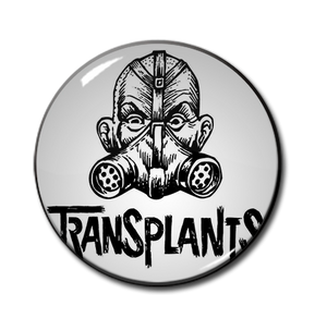 "The Transplants 1.5"" Pin"
