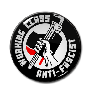 "Working Class Anti Fascist 1.5"" Pin"