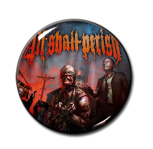 "All Shall Perish - This is Where it Ends 1.5"" Pin"