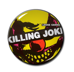 "Killing Joke - Loose Cannon 1.5"" Pin"