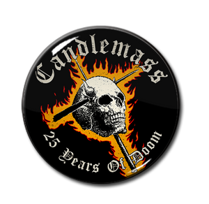 "Candlemass - 25 Years of Doom 1.5"" Pin"