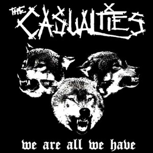 "The Casualties - We Are All We Have 5x5"" Printed Sticker"