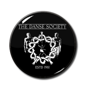 "The Danse Society - ESTD 1981 1"" Pin"