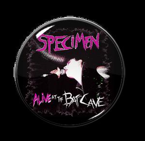 "Specimen - Live at the Batcave 1"" Pin"