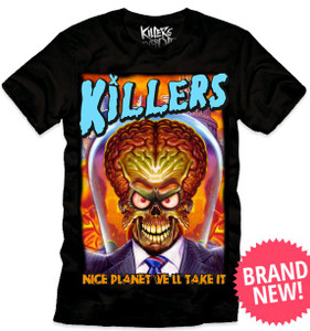 Killers Never Die - Attacks - Nice Planet We'll Take It T-Shirt