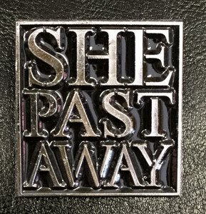 "She Past Away - Logo 2"" Metal Badge Pin"
