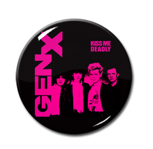 "Gen X - Kiss Me Deadly 1"" Pin"
