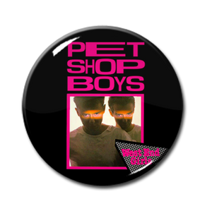 "Pet Shop Boys - West End Girls 1"" Pin"