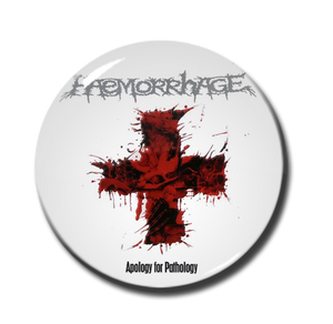 "Haemorrhage - Apology For Pathology 1"" Pin"