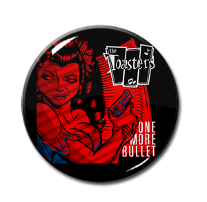 "The Toasters - One More Bullet 1"" Pin"