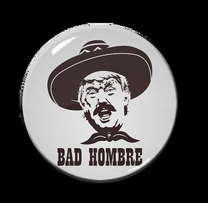 """Trump - Bad Hombre 1"""" Pin"""