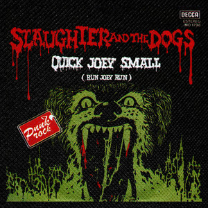"Slaughter and the Dogs - Quick Joey Small 4x4"" Color Patch"