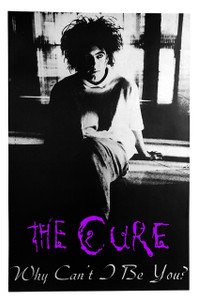 "The Cure - Why Can't I Be You? 12x18"" Poster"
