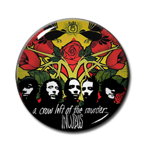 "Incubus - A Crow Left of the Murder 1"" Pin"