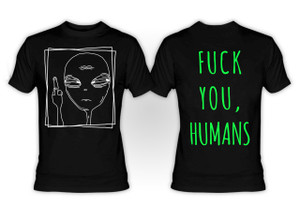 Alien - Fuck You Humans T-Shirt
