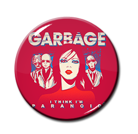 "Garbage - I Think I'm Paranoid 1.5"" Pin"