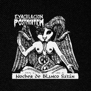 "Eyaculacion Postmortem - Noches de Blanco Satan 4x4"" Printed Patch"