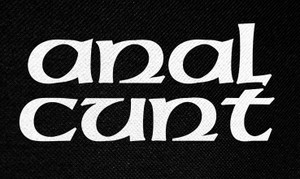 """Anal Cunt Logo 5x3"""" Printed Patch"""