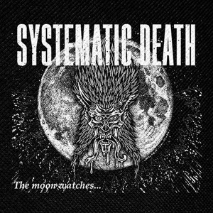 "Systematic Death - The Moon Watches 4x4"" Printed Patch"
