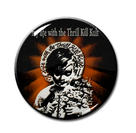 "My Life With the Thrill Kill Kult 1"" Pin"