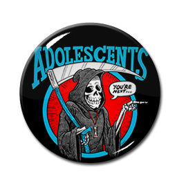 "Adolescents - You're Next 1"" Pin"